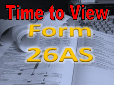 Time to View you Tax Credit (TDS) in Form 26AS  – taxofindia